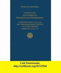 Logik und allgemeine Wissenschaftstheorie - Vorlesungen 1917/18, mit erganzenden Texten aus der (9780792337317) Edmund Husserl, U. Panzer, Ursula Panzer , ISBN-10: 079233731X  , ISBN-13: 978-0792337317 ,  , tutorials , pdf , ebook , torrent , downloads , rapidshare , filesonic , hotfile , megaupload , fileserve