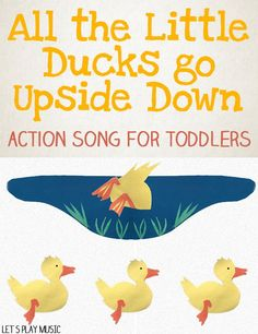 All the Little Ducks Go Upside Down is an action song that encourages singing, movement and a lot of giggles! YouTube clip and free sheet music.