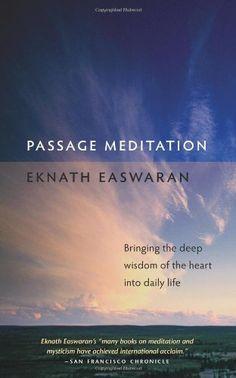 Passage Meditation: Bringing the Deep Wisdom of the Heart into Daily Life (Essential Easwaran Library) by Eknath Easwaran http://www.amazon.com/dp/1586380265/ref=cm_sw_r_pi_dp_ktsbvb0NX28PE