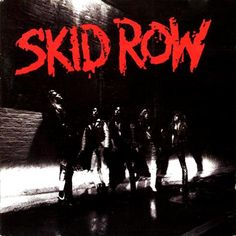 Skid Row - Skid Row -18 and Life is my favourite-