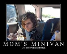 Mom's minivan… less conformist than the bus Emo Pictures, Emo Photos, Random Pictures, Teenager Quotes, Funny Quotes For Teens, Sarcastic Humor, Sarcasm, I Laughed, Laughter
