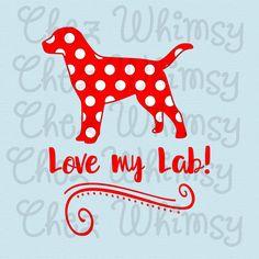 Lab SVG, Polka Dot Labrador Retriever SVG, Love My Dog Svg, Polka Dot Dog Design File, Love My Lab Pdf, Png, Dxf, Eps File by ChezWhimsy on Etsy