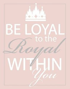 be loyal to the royal within you | CROWNS/HEADPIECES / Royalty...