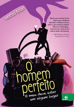 http://www.lerparadivertir.com/2014/11/o-homem-perfeito-vanessa-bosso.html