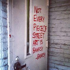 not every piece of street art is banksy Banksy Graffiti, Best Graffiti, Urban Graffiti, Bansky, Street Art Graffiti, Urban Street Art, Urban Art, Banksy Quotes, Graffiti Quotes