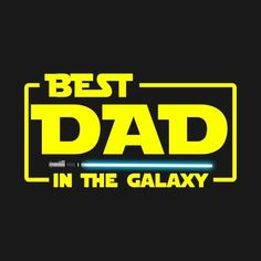 Fathers Day Art, Happy Father Day Quotes, Happy Fathers Day, Father's Day T Shirts, Dad To Be Shirts, T Shirts With Sayings, Dad Quotes, Family Quotes, Star Wars Birthday Cake