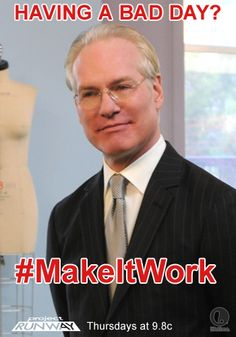 Tim Gunn is an inspiration for me!  Love him so very much