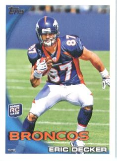 2010 Topps NFL Football Card # 258 Eric Decker RC - Denver Broncos ( Rookie Card) NFL Trading Card in a Protective ScrewDown Case! by Topps. $2.95. 2010 Topps NFL Football Card # 258 Eric Decker RC - Denver Broncos ( Rookie Card) NFL Trading Card in a Protective ScrewDown Case!