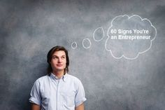 60 Signs You Might Be An Entrepreneur