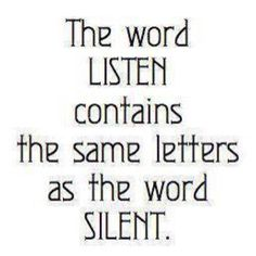 TRUE Wisdom- I did not know this- now I do and now you do so we MUST be  silent & listen