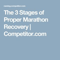 The 3 Stages of Proper Marathon Recovery | Competitor.com