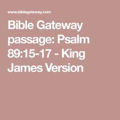 Bible Gateway passage: Psalm 89:15-17 - King James Version
