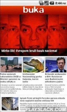 Buka  Android App - playslack.com , Buka Magazin je nezavisna i neprofitna medijska produkcija koju čini web portal BUKA , TV talkshow BUKA i printani magazin BUKA. Buka magazin se nalazi u Banja Luci, BiH i prati političke i društvene događaje u zemlji i regiji. BUKA web portal je jedan od najuticajnih političkih portala u zemlji.