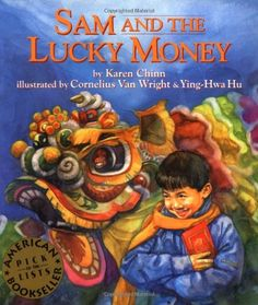 Sam and the Lucky Money  A book for the boys about Chinese New Year. Use for kindergarten, 1st, 2nd, 3rd grade.