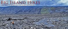 Big Island Hikes - Great Directions and Maps