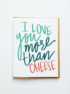 I love you more than cheese ~ Card