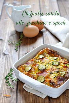 Clafoutis salato alle zucchine e speck #ricette #clafoutis #zucchine #secondipiatti #uova