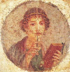 Sappho (ca. 612 B.C.E), Fresco from Pompeii.    Sappho was one of the great Greek lyrists and few known female poets of the ancient world    National Archeological Museum, Naples.    From http://faculty.cua.edu/pennington/naples/lectureone/lectureone.htm