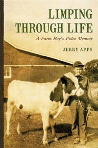 Another #goodread from Jerry Apps: Limping Through Life (published by the Wisconsin Historical Society Press) #book #Wisconsin #history #memoir #survivor
