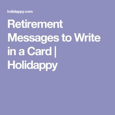 Retirement Messages to Write in a Card   Holidappy