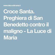 Croce Santa. Preghiera di San Benedetto contro il maligno - La Luce di Maria Youtube, Youtubers, Youtube Movies