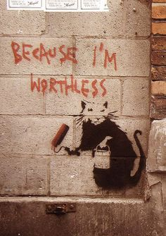 Banksy street art - Graffiti Because I'm Worthless Poster | Sold at Europosters