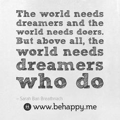 Behappy.me - The world needs dreamers and the world needs doers. But above all, the world needs dreamers who do