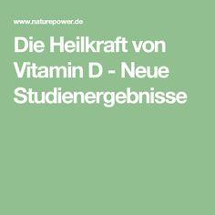 Die Heilkraft von Vitamin D - Neue Studienergebnisse