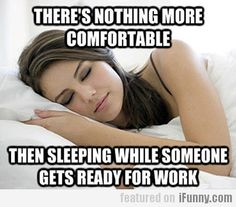Theres Nothing More Comfortable... is it?