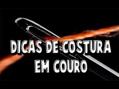 Dica Costura em Couro - Trabalho em Couro Leather Box, Leather Cover, Leather Tooling, Canvas Leather, Leather Craft, Leather Bag Tutorial, Leather Projects, Leather Accessories, Sewing Clothes
