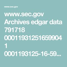 www.sec.gov Archives edgar data 791718 000119312516599041 0001193125-16-599041.txt