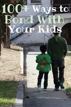 100+ Ways to Bond With Your Kids! A child parent bond is so important. Here are some fun and easy ways to strengthen that bond. #parenting #kids #bonding #familyfun