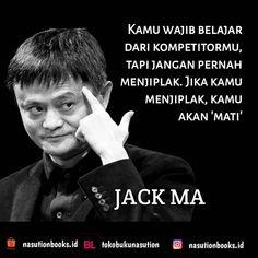 Kamu wajib belajar dari kompetitormu, tapi jangan pernah menjiplak. Jika kamu menjiplak, kamu akan 'mati' Jack Ma #jackma #jackmamanusiatriliunyuan #jackmasisisisitakterdugasanggodfatherbisnischina #jackmadanalibaba #kutipantokoh #KutipanBuku #belajarmenulis #nasutionbooks #nasutionbooksquote #marimembaca #dutabacaindonesia #bumimanusia #mahasi Jack Ma, Quotes Indonesia, Time Quotes, Business Quotes, Success Quotes, Nct, Qoutes, Motivational, Banner