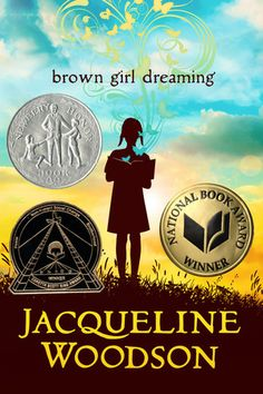 """""""Brown Girl Dreaming"""" by Jacqueline Woodson: A memoir in verse (ages 8 - adult)"""
