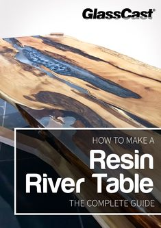 Free downloadable eBook - 'How to make a Resin River Table' by Easy Composites Ltd including everything you need to know to make your own live-edge epoxy river table using GlassCast® 50!