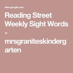 Reading Street Weekly Sight Words - mrsgraniteskindergarten