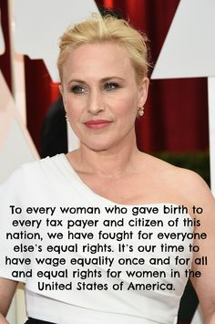 """It's our time to have wage equality once and for all and equal rights for women in the United States of America."" quote by Best Supporting Actress winner Patricia Arquette at the Oscars 2015"