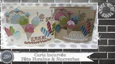 """Vidéo-Tuto """"Carte incurvée * Fête Foraine & Sucreries"""" par Coul'Heure Pa..."""