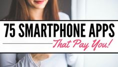 The Massive List of 75 Smartphone Apps That Pay