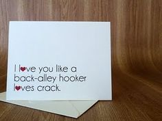 Back-alley hookers don't get enough credit on greetings cards in our humble opinion