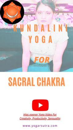 Yoga kriyas to Boost Your creativity productivity and sensuality! #chakra_yoga #Second_chakra_yoga Sacral Chakra, Chakra Healing, Second Chakra, Yoga Courses, Boost Creativity, Hip Openers, Kundalini Yoga, Chakra Balancing, Yoga Videos