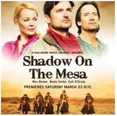 Kevin Sorbo... in Shadow on the Mesa....