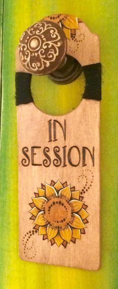 "Wood-burned ""IN SESSION"" door hanger with Sunflower.  https://www.etsy.com/shop/DesignsByHeidiLynne"