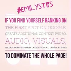 ★ Blogging Tip ★  If you find yourself ranking on the first spot on Google, create additional content (video, audio, visuals, blog posts from additional angle etc) to dominate the whole page!  #BloggingWednesday #EmilysTips