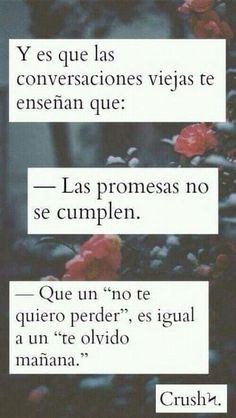 Las conversaciones viejas. Tumblr Quotes, Sad Quotes, Love Quotes, Inspirational Quotes, The Ugly Truth, Sad Love, Spanish Quotes, Spanish Phrases, In My Feelings