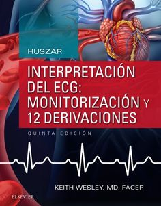 Huszar: interpretación del ECG: monitorización y 12 derivaciones. 5ª ed. https://tienda.elsevier.es/huszar-interpretacion-del-ecg-monitorizacion-y-12-derivaciones-9788491131786.html