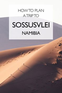 How to Plan a Trip to Sossusvlei, Namibia