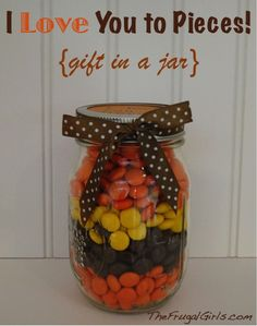 I Love You To Pieces! {gift in a jar!}  ~ at TheFrugalGirls.com #reeses #pieces #masonjars