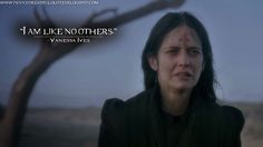 Vanessa: I am like no others. | Vanessa Ives Quotes, Penny Dreadful Quotes