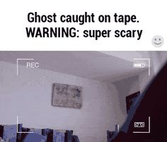 Super scary ghost footage!